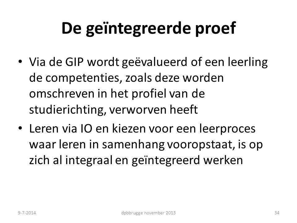 34 De geïntegreerde proef Via de GIP wordt geëvalueerd of een leerling de competenties, zoals deze worden omschreven in het profiel van de studiericht
