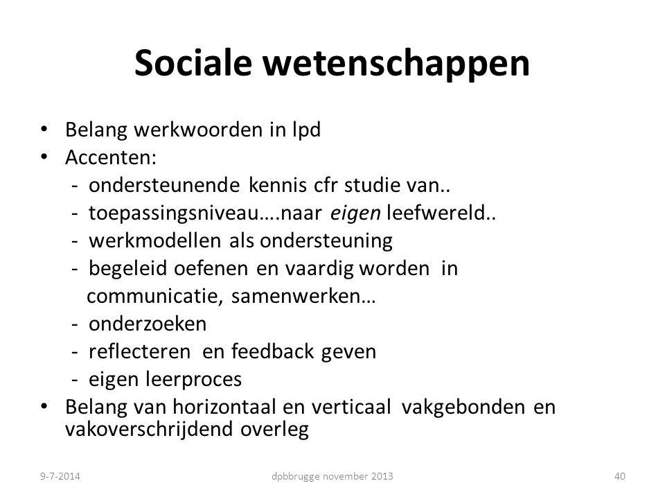 Sociale wetenschappen Belang werkwoorden in lpd Accenten: - ondersteunende kennis cfr studie van..