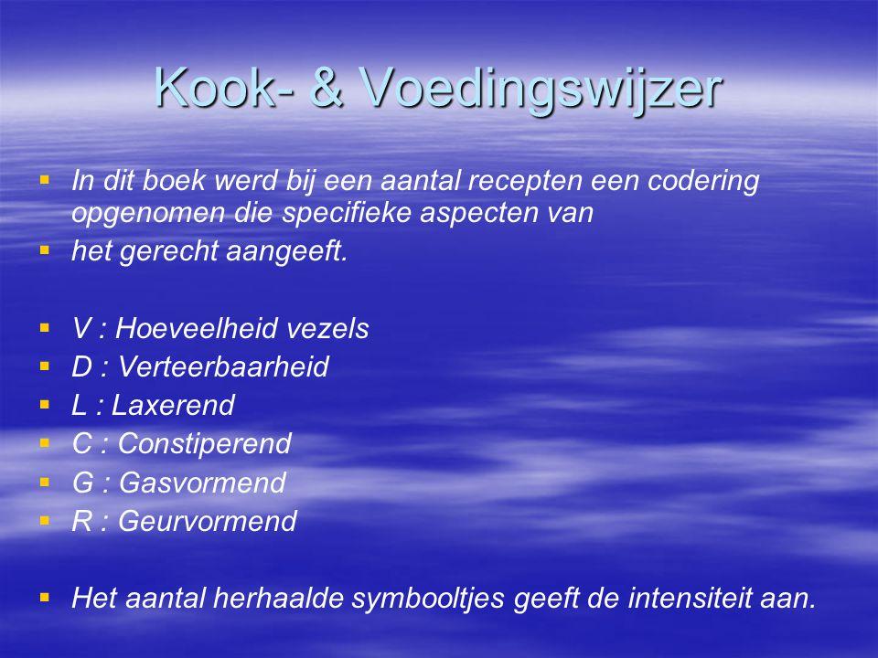   In dit boek werd bij een aantal recepten een codering opgenomen die specifieke aspecten van   het gerecht aangeeft.   V : Hoeveelheid vezels 