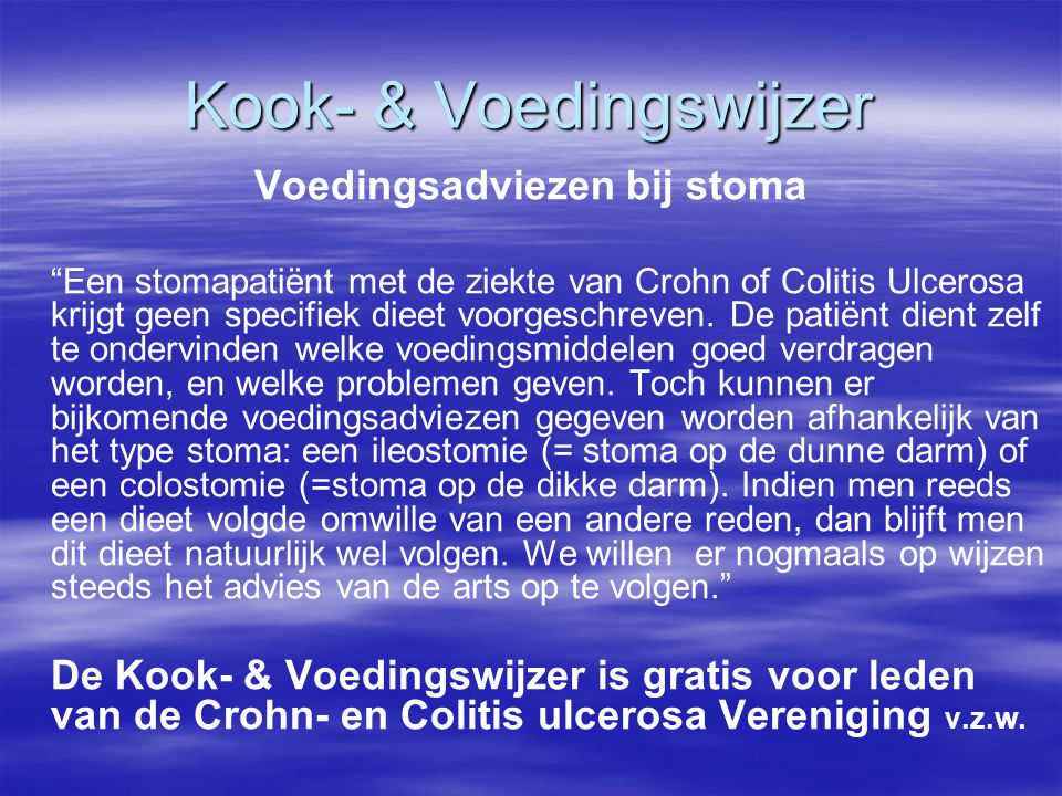 """Kook- & Voedingswijzer Voedingsadviezen bij stoma """"Een stomapatiënt met de ziekte van Crohn of Colitis Ulcerosa krijgt geen specifiek dieet voorgeschr"""