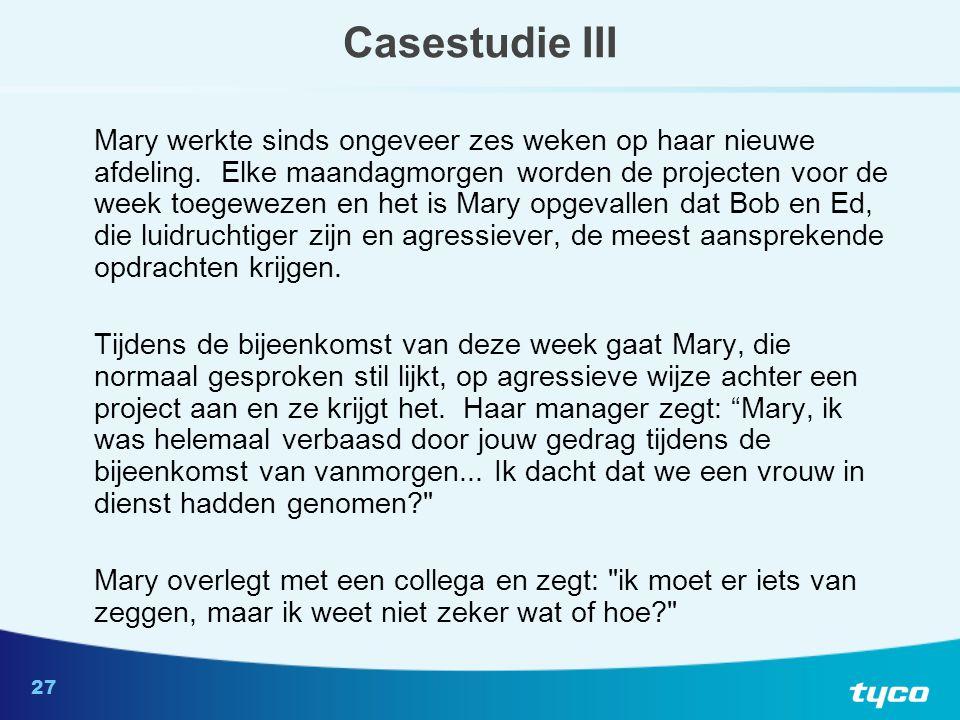 27 Casestudie III Mary werkte sinds ongeveer zes weken op haar nieuwe afdeling.
