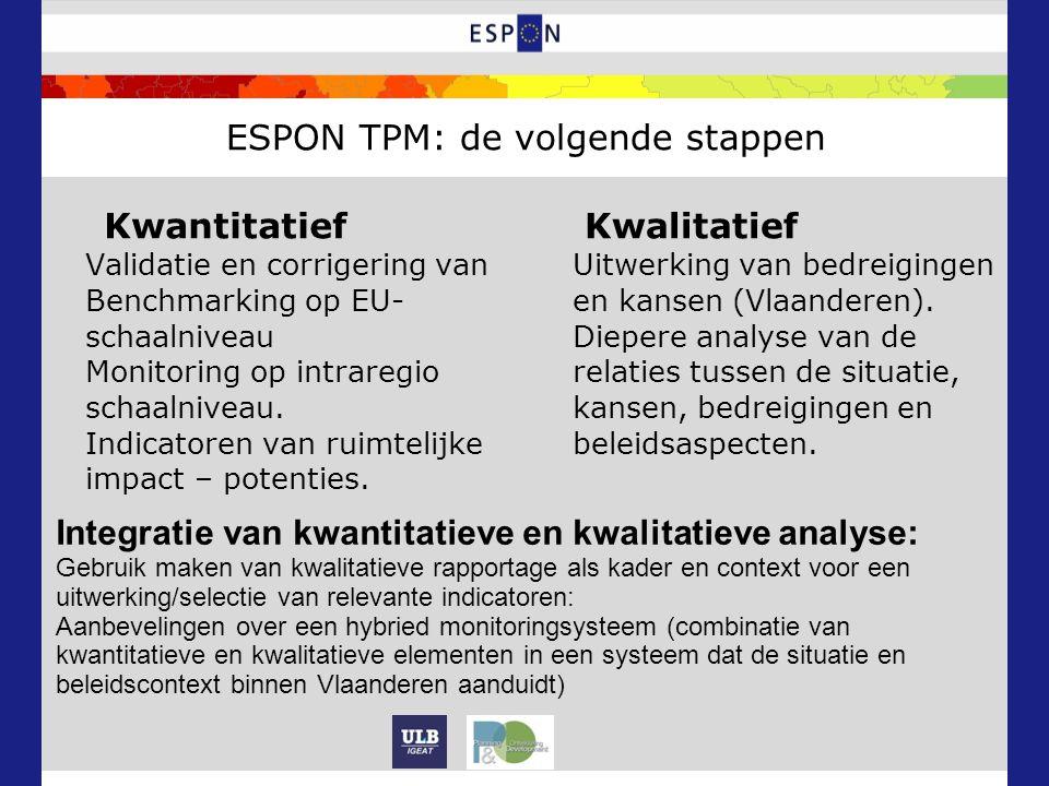 Kwantitatief Validatie en corrigering van Benchmarking op EU- schaalniveau Monitoring op intraregio schaalniveau.
