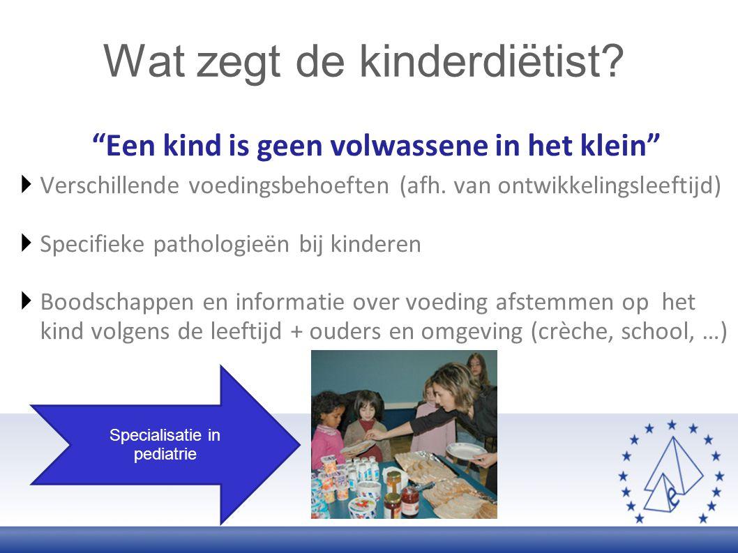 """""""Een kind is geen volwassene in het klein""""  Verschillende voedingsbehoeften (afh. van ontwikkelingsleeftijd)  Specifieke pathologieën bij kinderen """