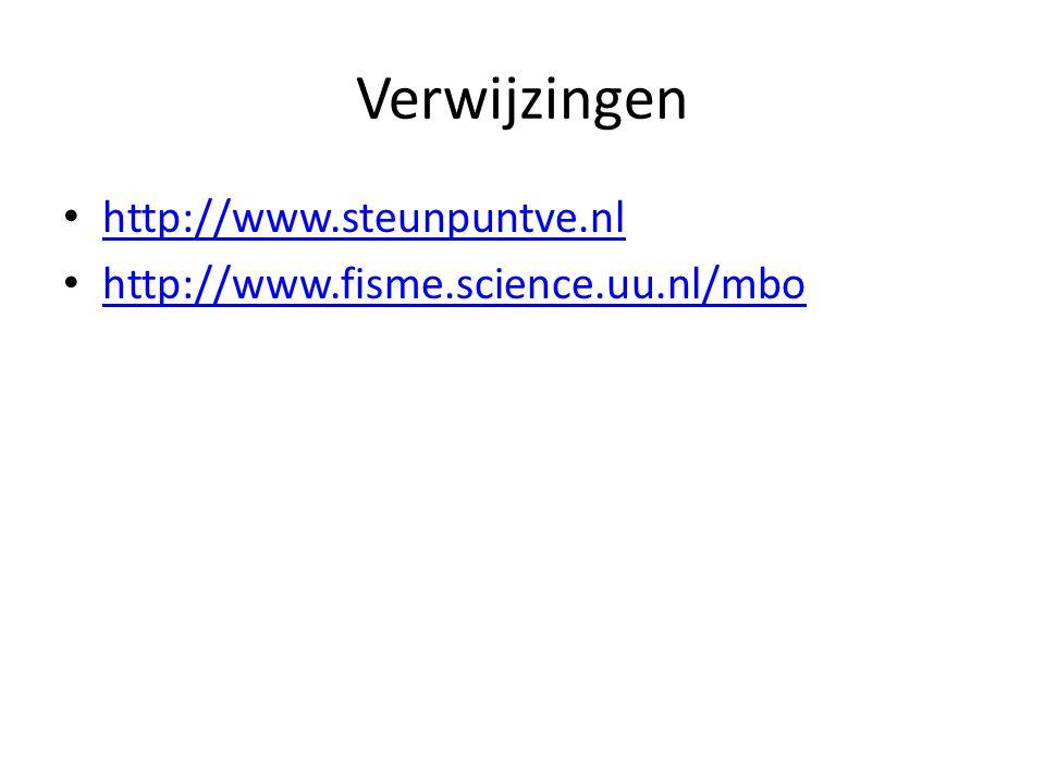 Verwijzingen http://www.steunpuntve.nl http://www.fisme.science.uu.nl/mbo