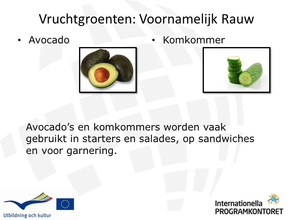 Vruchtgroenten: Voornamelijk Rauw Avocado Komkommer 5454 Avocado's en komkommers worden vaak gebruikt in starters en salades, op sandwiches en voor ga