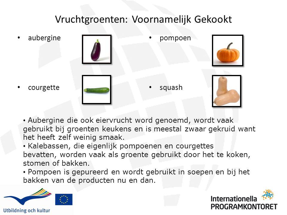 Vruchtgroenten: Voornamelijk Gekookt aubergine courgette pompoen squash Aubergine die ook eiervrucht word genoemd, wordt vaak gebruikt bij groenten ke