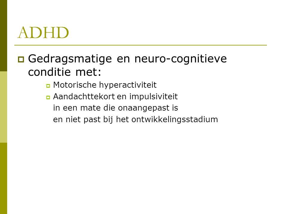 Behandeling (2)  Medicatie  Gedragstherapeutische en psychosociale interventies  Dieet?.