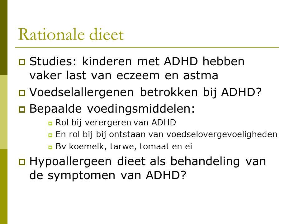 Rationale dieet  Studies: kinderen met ADHD hebben vaker last van eczeem en astma  Voedselallergenen betrokken bij ADHD.