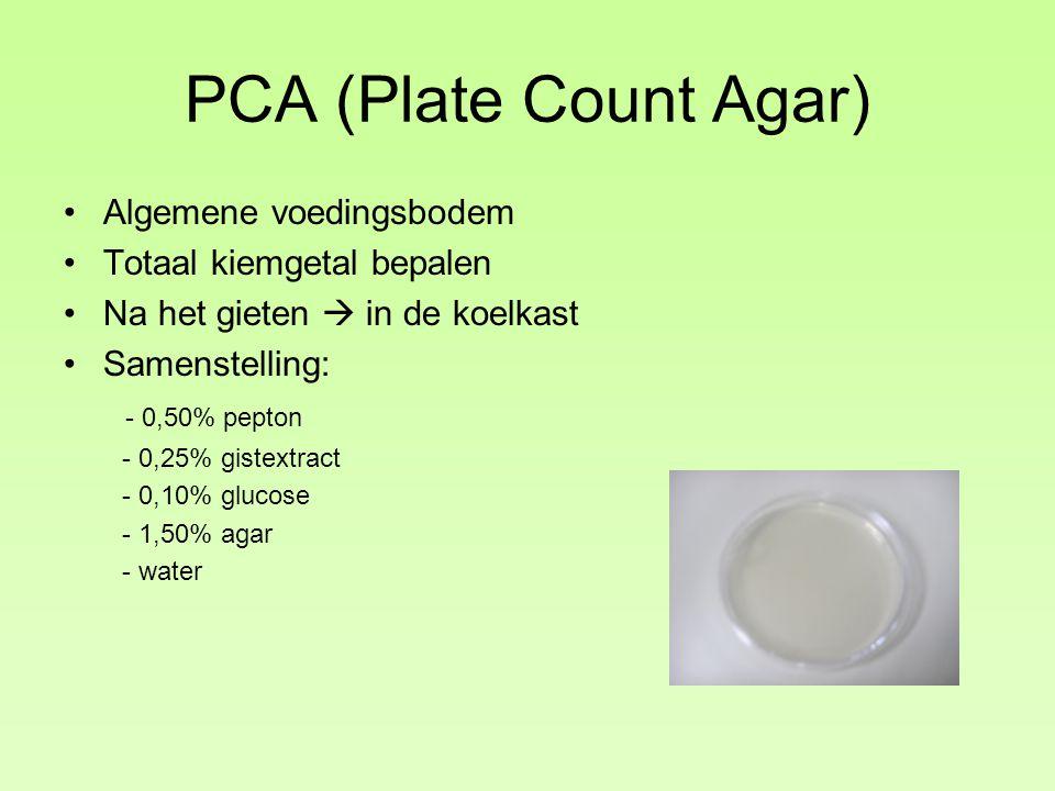 PCA (Plate Count Agar) Algemene voedingsbodem Totaal kiemgetal bepalen Na het gieten  in de koelkast Samenstelling: - 0,50% pepton - 0,25% gistextract - 0,10% glucose - 1,50% agar - water