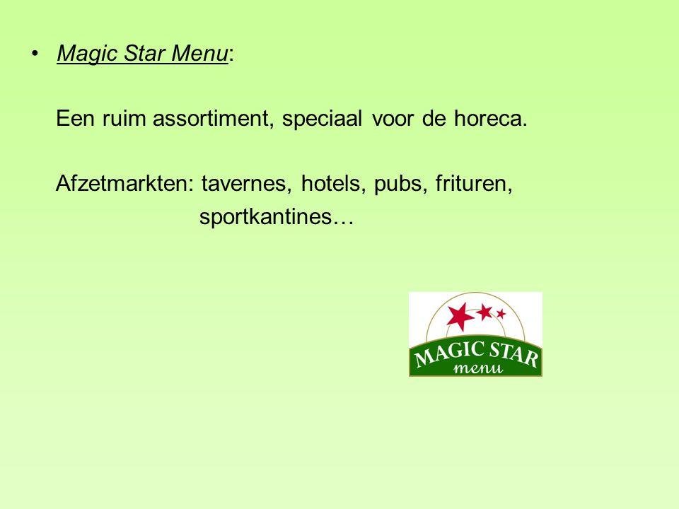 Magic Star Menu: Een ruim assortiment, speciaal voor de horeca. Afzetmarkten: tavernes, hotels, pubs, frituren, sportkantines…