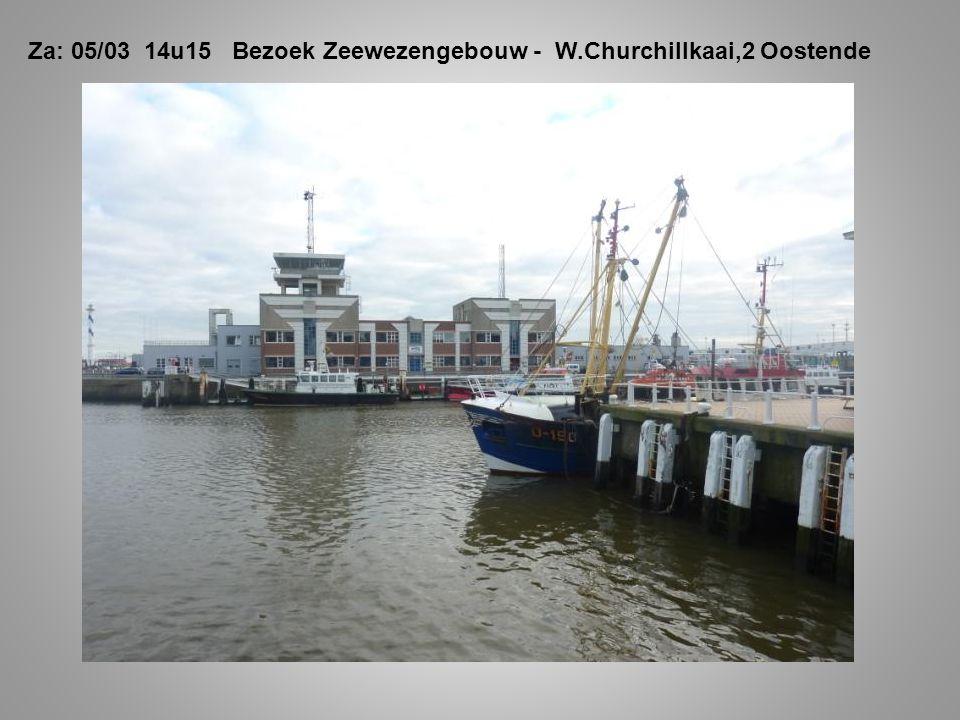 Za: 05/03 14u15 Bezoek Zeewezengebouw - W.Churchillkaai,2 Oostende