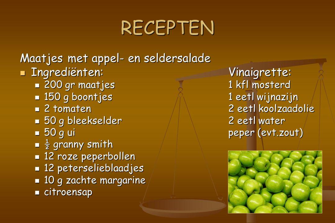 RECEPTEN Maatjes met appel- en seldersalade Ingrediënten:Vinaigrette: Ingrediënten:Vinaigrette: 200 gr maatjes1 kfl mosterd 200 gr maatjes1 kfl mosterd 150 g boontjes1 eetl wijnazijn 150 g boontjes1 eetl wijnazijn 2 tomaten2 eetl koolzaadolie 2 tomaten2 eetl koolzaadolie 50 g bleekselder2 eetl water 50 g bleekselder2 eetl water 50 g uipeper (evt.zout) 50 g uipeper (evt.zout) ½ granny smith ½ granny smith 12 roze peperbollen 12 roze peperbollen 12 peterselieblaadjes 12 peterselieblaadjes 10 g zachte margarine 10 g zachte margarine citroensap citroensap
