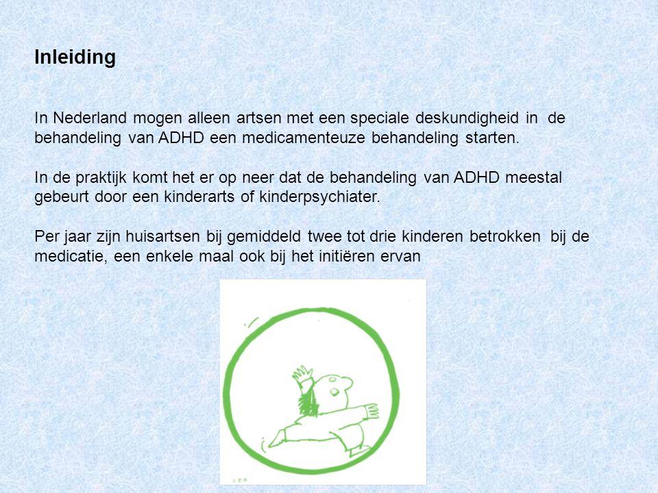 Inleiding In Nederland mogen alleen artsen met een speciale deskundigheid in de behandeling van ADHD een medicamenteuze behandeling starten. In de pra