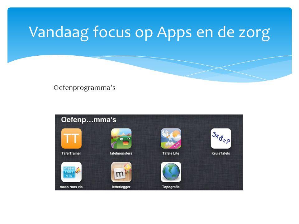 Vandaag focus op Apps en de zorg Oefenprogramma's