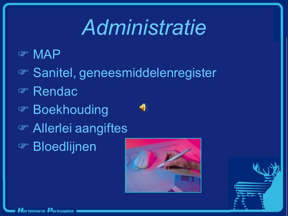 Administratie  MAP  Sanitel, geneesmiddelenregister  Rendac  Boekhouding  Allerlei aangiftes  Bloedlijnen