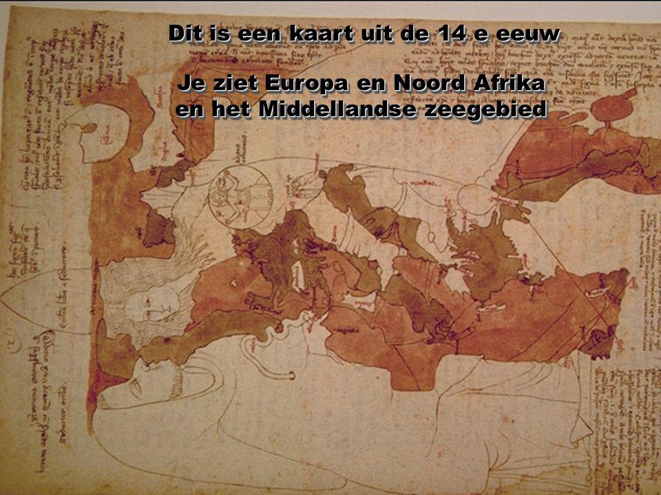 Dit is een kaart uit de 14 e eeuw Je ziet Europa en Noord Afrika en het Middellandse zeegebied