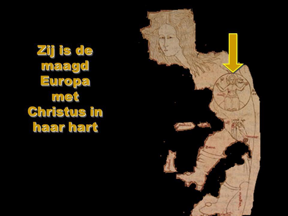 Zij is de maagd Europa met Christus in haar hart