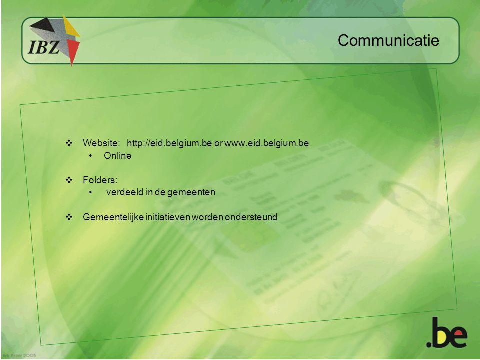  Website: http://eid.belgium.be or www.eid.belgium.be Online  Folders: verdeeld in de gemeenten  Gemeentelijke initiatieven worden ondersteund Communicatie