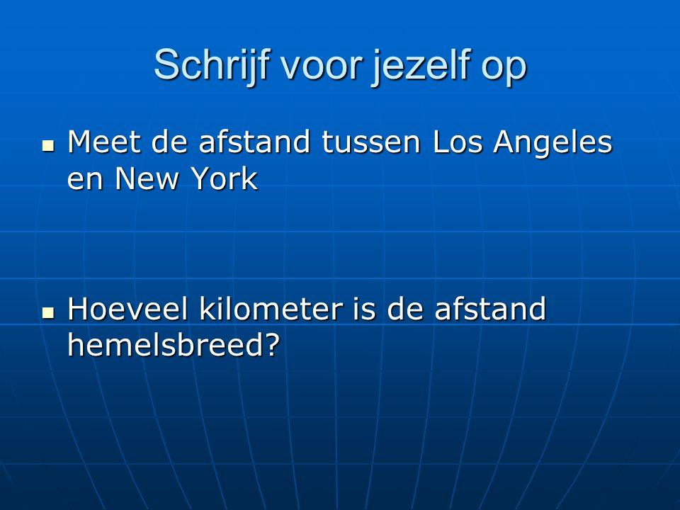 Schrijf voor jezelf op Meet de afstand tussen Los Angeles en New York Meet de afstand tussen Los Angeles en New York Hoeveel kilometer is de afstand h