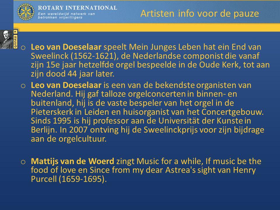 Artisten info voor de pauze o Leo van Doeselaar speelt Mein Junges Leben hat ein End van Sweelinck (1562-1621), de Nederlandse componist die vanaf zijn 15e jaar hetzelfde orgel bespeelde in de Oude Kerk, tot aan zijn dood 44 jaar later.
