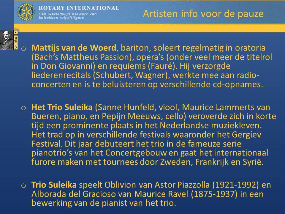 Artisten info voor de pauze o Mattijs van de Woerd, bariton, soleert regelmatig in oratoria (Bach's Mattheus Passion), opera's (onder veel meer de titelrol in Don Giovanni) en requiems (Fauré).