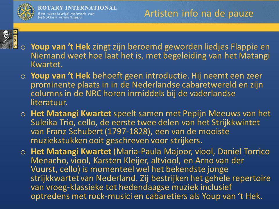 Artisten info na de pauze o Youp van 't Hek zingt zijn beroemd geworden liedjes Flappie en Niemand weet hoe laat het is, met begeleiding van het Matangi Kwartet.