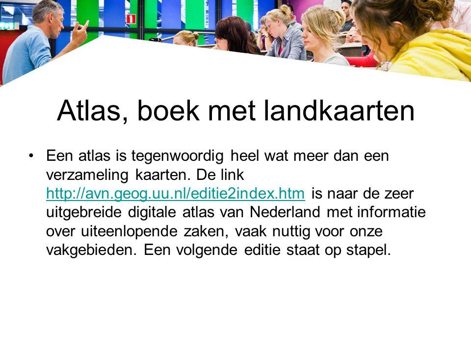 Atlas, boek met landkaarten Een atlas is tegenwoordig heel wat meer dan een verzameling kaarten. De link http://avn.geog.uu.nl/editie2index.htm is naa