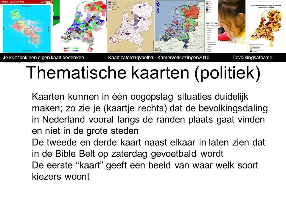 Thematische kaarten (politiek) Je kunt ook een eigen kaart bedenken e Kaart zaterdagvoetbal Kamerverkiezingen2010 Bevolkingsafname2010 Kaarten kunnen
