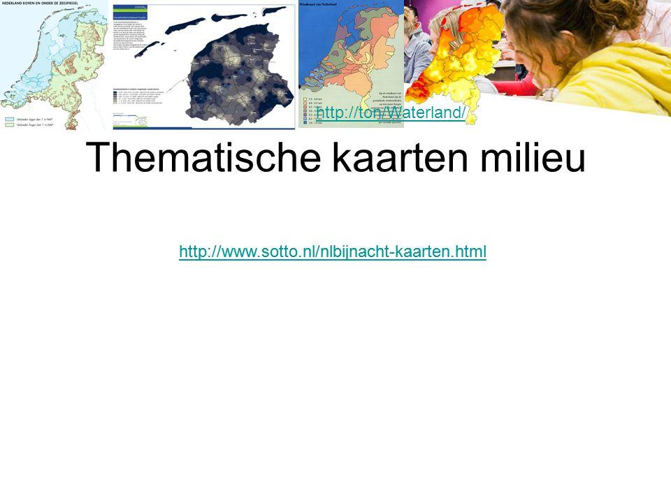 Thematische kaarten milieu http://ton/Waterland/ http://www.sotto.nl/nlbijnacht-kaarten.html