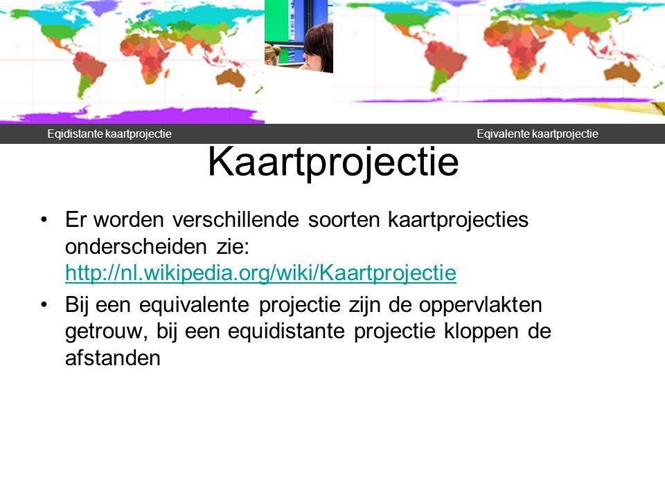 Kaartprojectie Er worden verschillende soorten kaartprojecties onderscheiden zie: http://nl.wikipedia.org/wiki/Kaartprojectie http://nl.wikipedia.org/