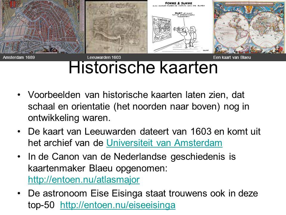 Historische kaarten Voorbeelden van historische kaarten laten zien, dat schaal en orientatie (het noorden naar boven) nog in ontwikkeling waren. De ka