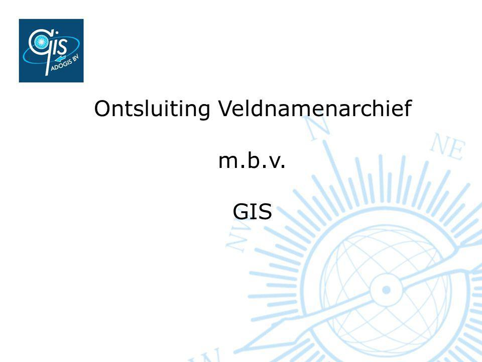 Ontsluiting Veldnamenarchief m.b.v. GIS
