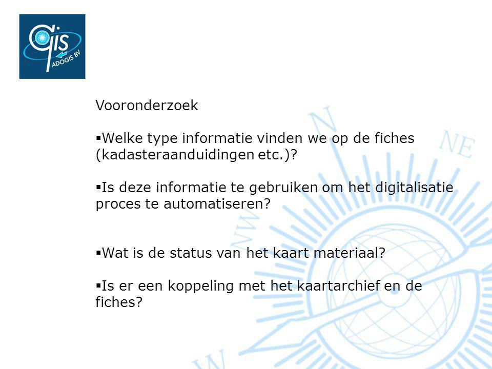 Vooronderzoek  Welke type informatie vinden we op de fiches (kadasteraanduidingen etc.).
