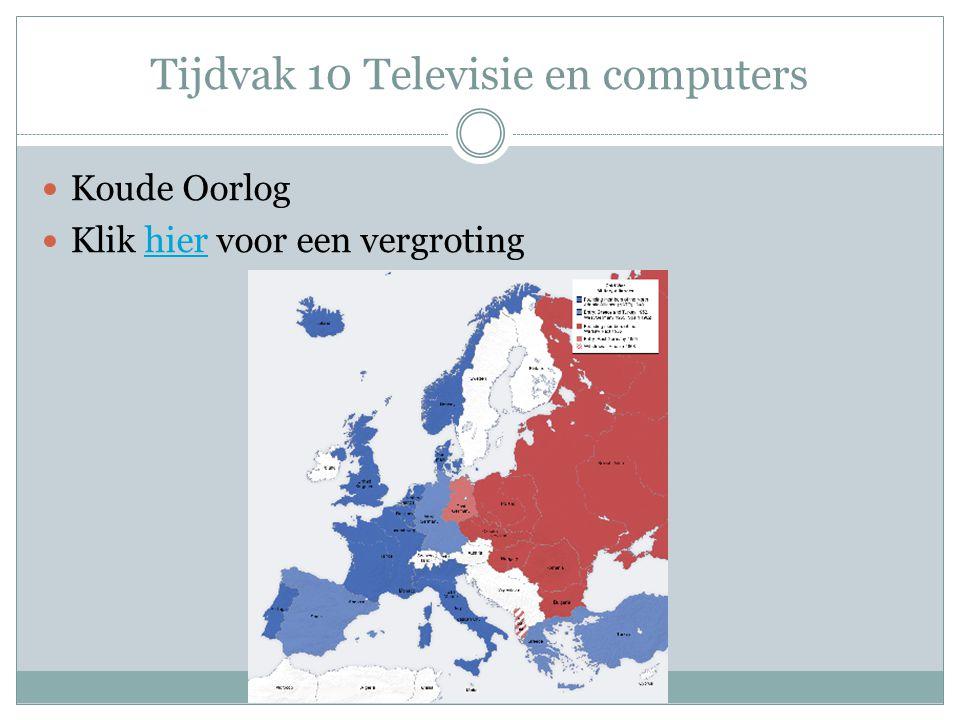 Tijdvak 10 Televisie en computers Koude Oorlog Klik hier voor een vergrotinghier