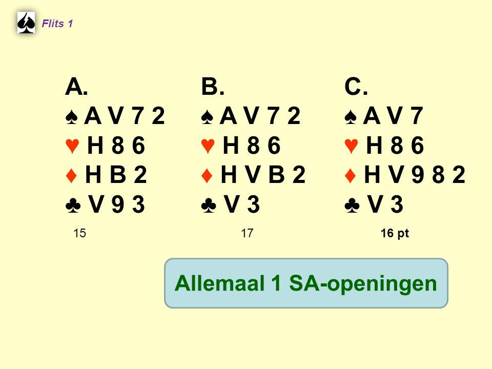 A.♠ A V 7 2 ♥ H 8 6 ♦ H B 2 ♣ V 9 3 B. ♠ A V 7 2 ♥ H 8 6 ♦ H V B 2 ♣ V 3 C.