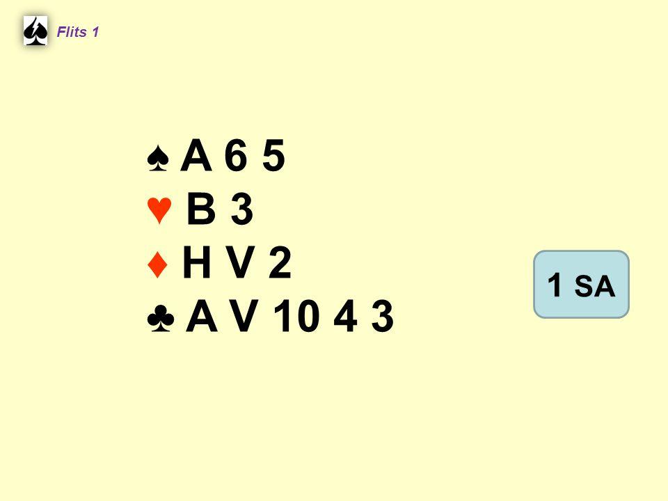 Flits 1 ♠ A 6 5 ♥ B 3 ♦ H V 2 ♣ A V 10 4 3 1 SA
