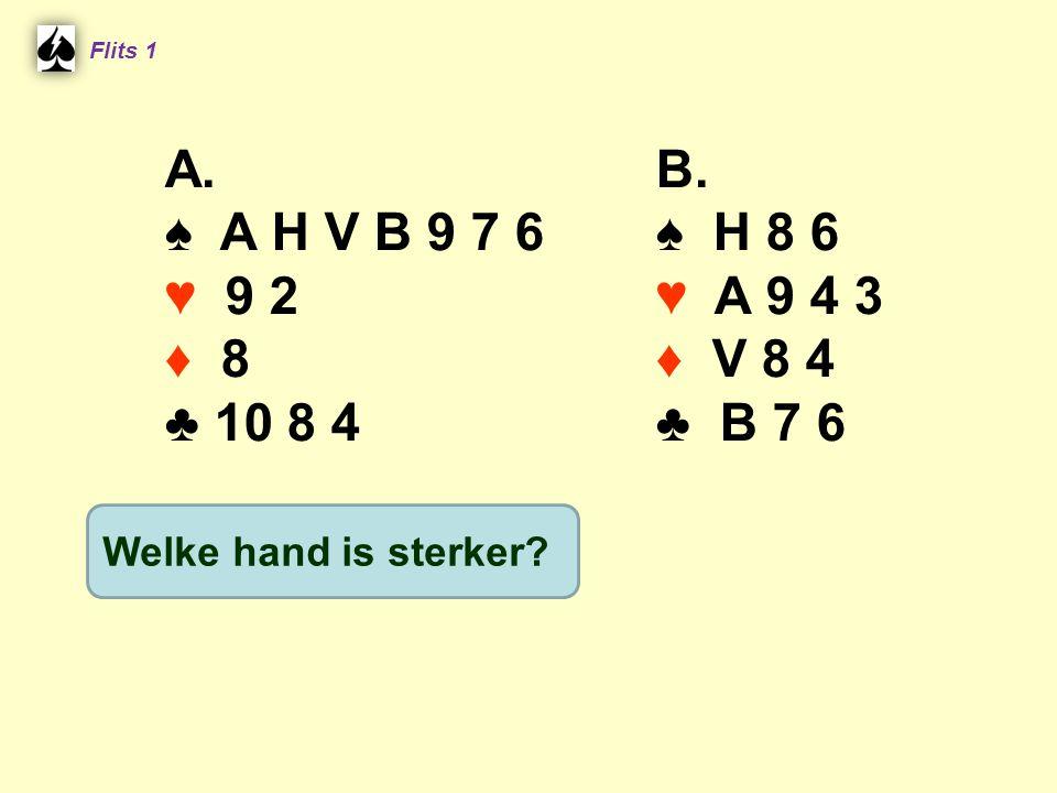 A. ♠ A V 7 2 ♥ H 8 6 ♦ H B 2 ♣ V 9 3 B. ♠ A V 7 2 ♥ H 8 6 ♦ H V B 2 ♣ V 3 Flits 1 15 17 pt 1 SA
