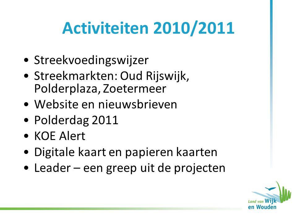 Streekvoedingswijzer Streekmarkten: Oud Rijswijk, Polderplaza, Zoetermeer Website en nieuwsbrieven Polderdag 2011 KOE Alert Digitale kaart en papieren