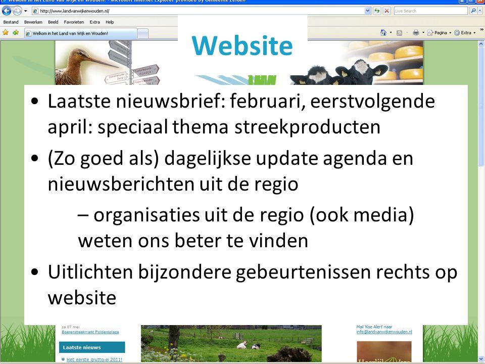 Website Laatste nieuwsbrief: februari, eerstvolgende april: speciaal thema streekproducten (Zo goed als) dagelijkse update agenda en nieuwsberichten u