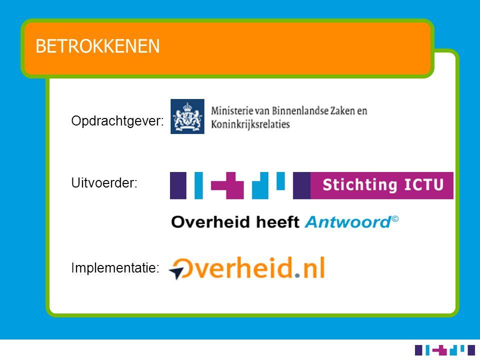 Klankbordgroep: BETROKKENEN Geonovum (voorzitter) VROM Provincie Zuid Holland RACM Federatie Welstand BZK Overheid heeft Antwoord Kadaster (Gemeente Dordrecht)