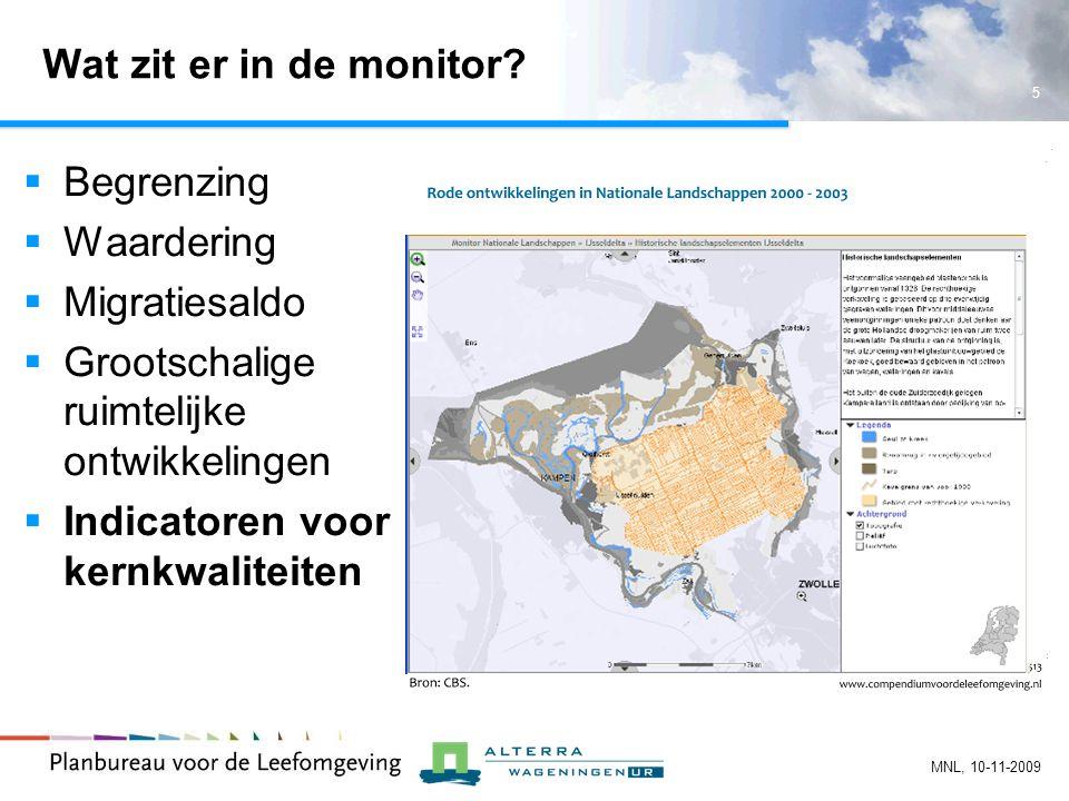 6 MNL, 10-11-2009 Indicatoren kernkwaliteiten  4 groepen:  Cultuurhistorie  Aardkunde  Groen karakter  Openheid