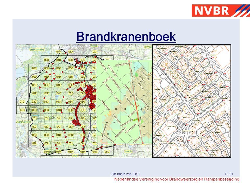 Nederlandse Vereniging voor Brandweerzorg en Rampenbestrijding De basis van GIS1 - 21 Brandkranenboek