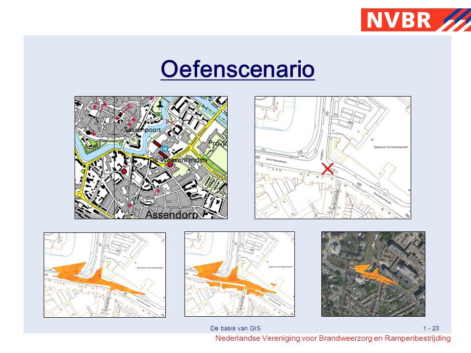 Nederlandse Vereniging voor Brandweerzorg en Rampenbestrijding De basis van GIS1 - 23 Oefenscenario