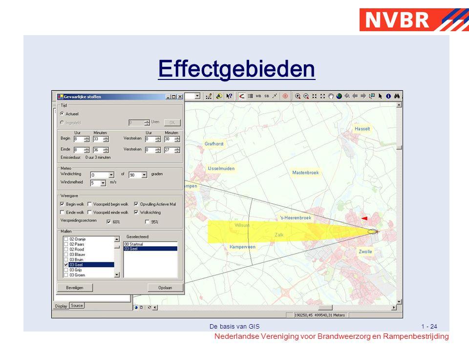 Nederlandse Vereniging voor Brandweerzorg en Rampenbestrijding De basis van GIS1 - 24 Effectgebieden