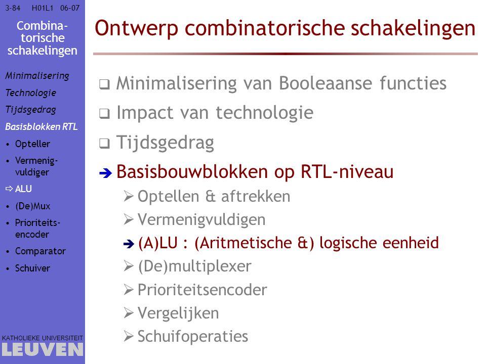 Combina- torische schakelingen KATHOLIEKE UNIVERSITEIT 3-8406–07H01L1 Ontwerp combinatorische schakelingen  Minimalisering van Booleaanse functies 
