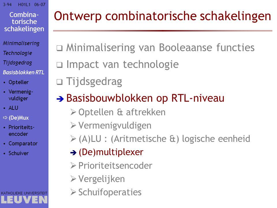 Combina- torische schakelingen KATHOLIEKE UNIVERSITEIT 3-9406–07H01L1 Ontwerp combinatorische schakelingen  Minimalisering van Booleaanse functies 