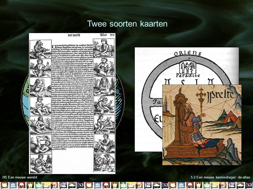 H5 Een nieuwe wereld5.2 Een nieuwe kennisdrager: de atlas Twee soorten kaarten