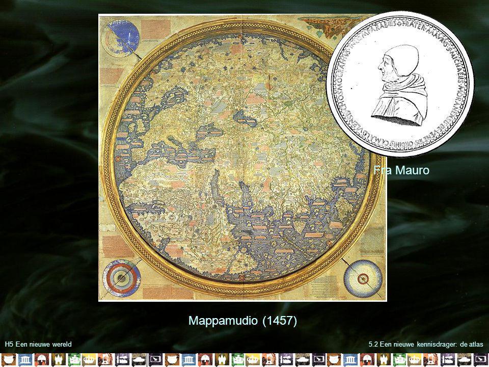 H5 Een nieuwe wereld5.2 Een nieuwe kennisdrager: de atlas Mappamudio (1457) Fra Mauro