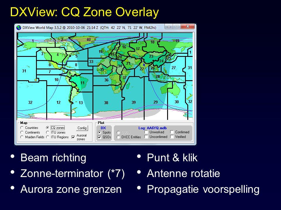 DXView: CQ Zone Overlay Beam richting Zonne-terminator (*7) Aurora zone grenzen Punt & klik Antenne rotatie Propagatie voorspelling