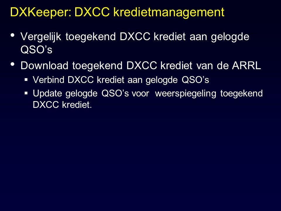 DXKeeper: DXCC kredietmanagement Vergelijk toegekend DXCC krediet aan gelogde QSO's Download toegekend DXCC krediet van de ARRL  Verbind DXCC krediet